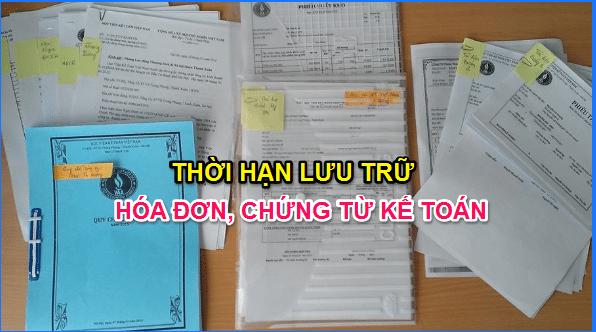 Thời hạn lưu trữ hóa đơn, chứng từ kế toán (Trung tâm tin học kế toán Tri Thức Việt